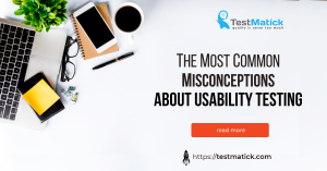 The-Most-Common-Misconceptions-about-Usability-Testing