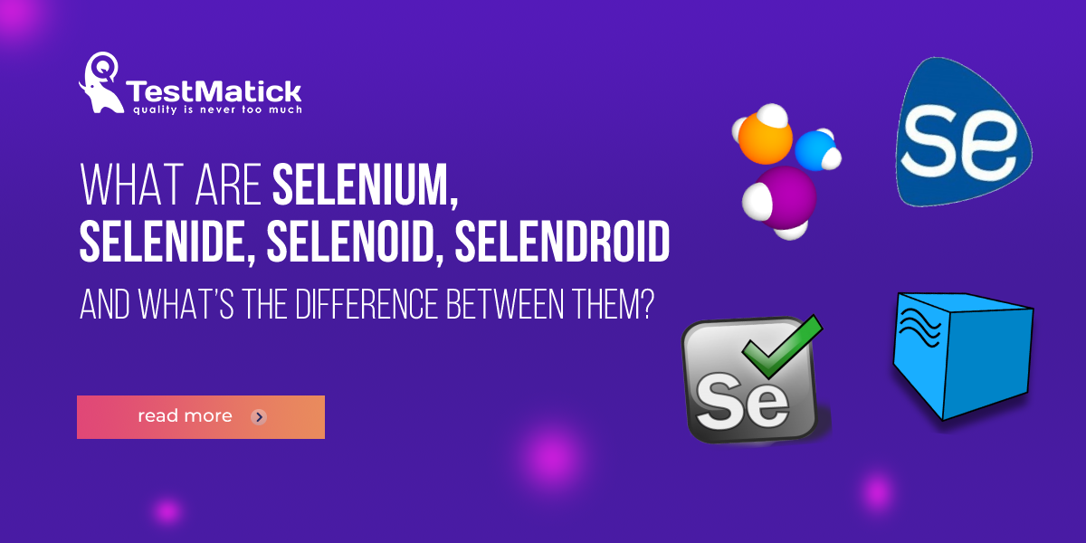 What-Are-Selenium-Selenide-Selenoid-Selendroid-and-What's-the-Difference-Between-Them