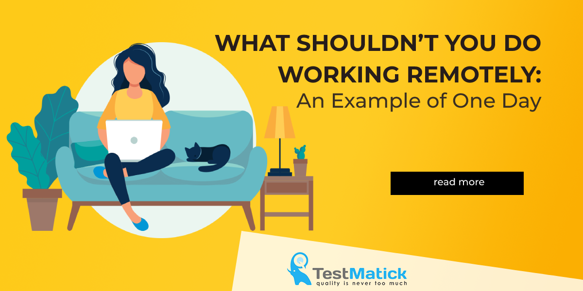 What-Shouldn't-You-Do-Working-Remotely-An-Example-of-One-Day