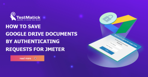 How-to-Save-Google-Drive-Documents-by-Authenticating-Requests-for-JMeter