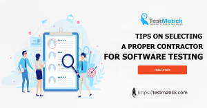 Tips on Selecting a Proper Contractor for Software Testing