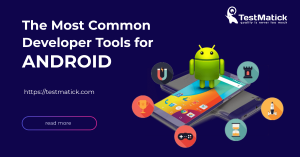 The-Most-Common-Developer-Tools-for-Android