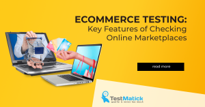 Ecommerce-Testing-Key-Features-of-Checking-Online-Marketplaces