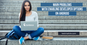 Main-Problems-with-Enabling-Developer-Options-on-Android