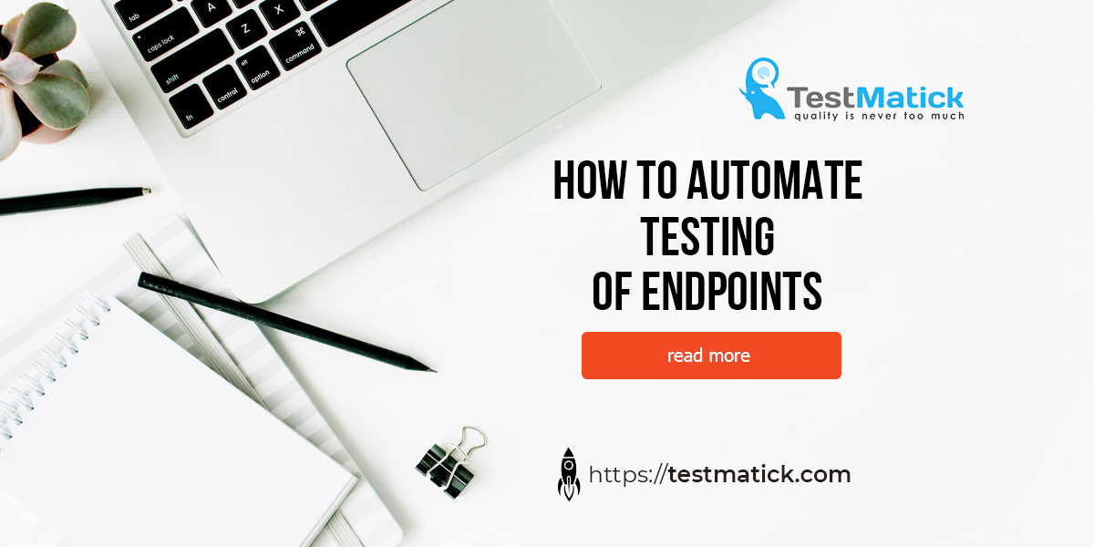 How-to-Automate-Testing-of-Endpoints