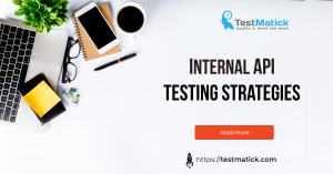 Internal-API-Testing-Strategies