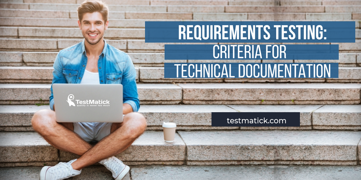 Requirements Testing. Criteria for Technical Documentation