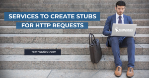 Services-to-Create-Stubs-for-HTTP-Requests
