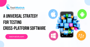 A-Universal-Strategy-for-Testing-Cross-Platform-Software