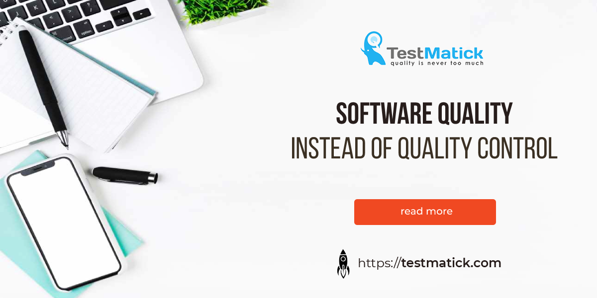 Software Quality Instead of Quality Control