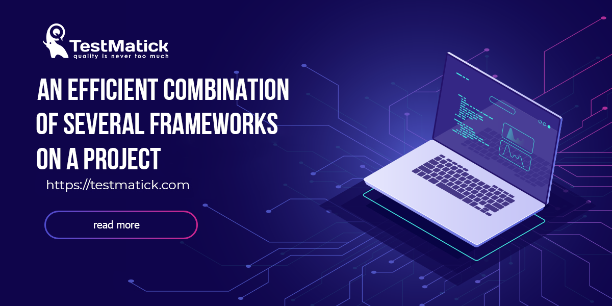 An-Efficient-Combination-of-Several-Frameworks-on-a-Project