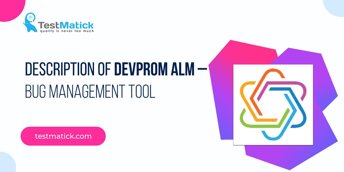 Description-of-Devprom-ALM-Bug-Management-Tool