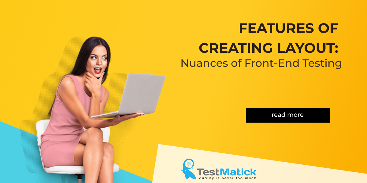 Features of Creating Layout. Nuances of Front-End Testing