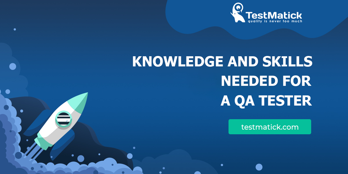 Knowledge-and-Skills-Needed-for-a-QA-Tester