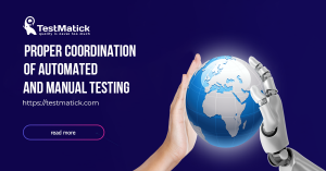 Proper-Coordination-of-Automated-and-Manual-Testing