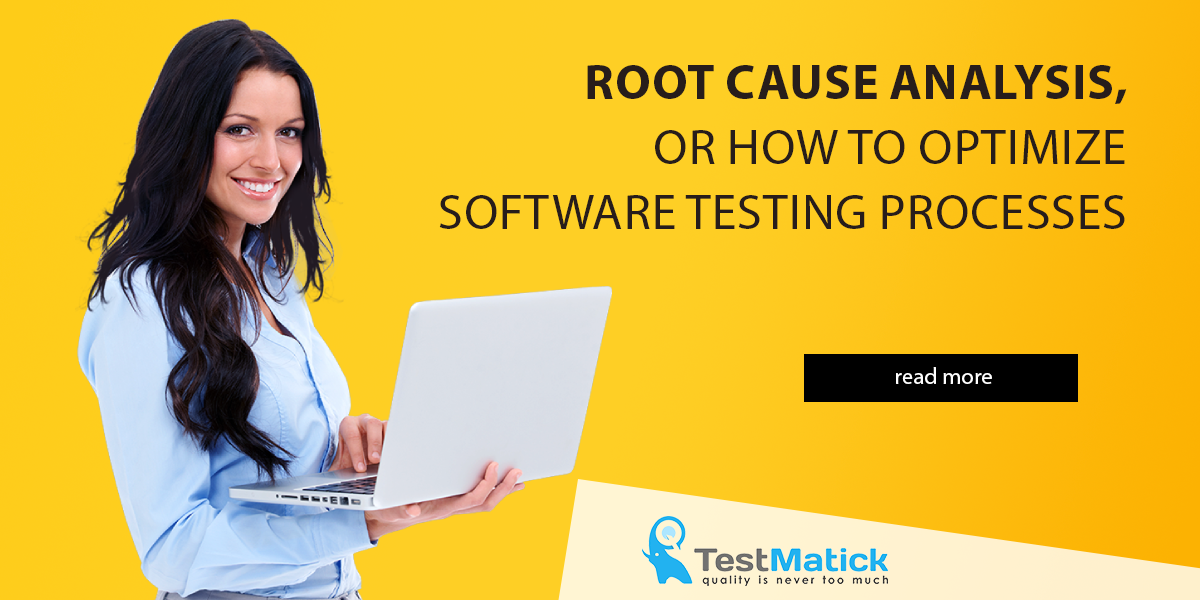 Root-Cause-Analysis-or-How-to-Optimize-Software-Testing-Processes