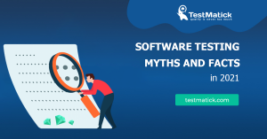 Software-Testing-Myths-and-Facts-in-2021