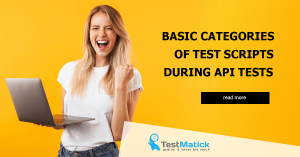 Basic-Categories-of-Test-Scripts-During-API-Tests