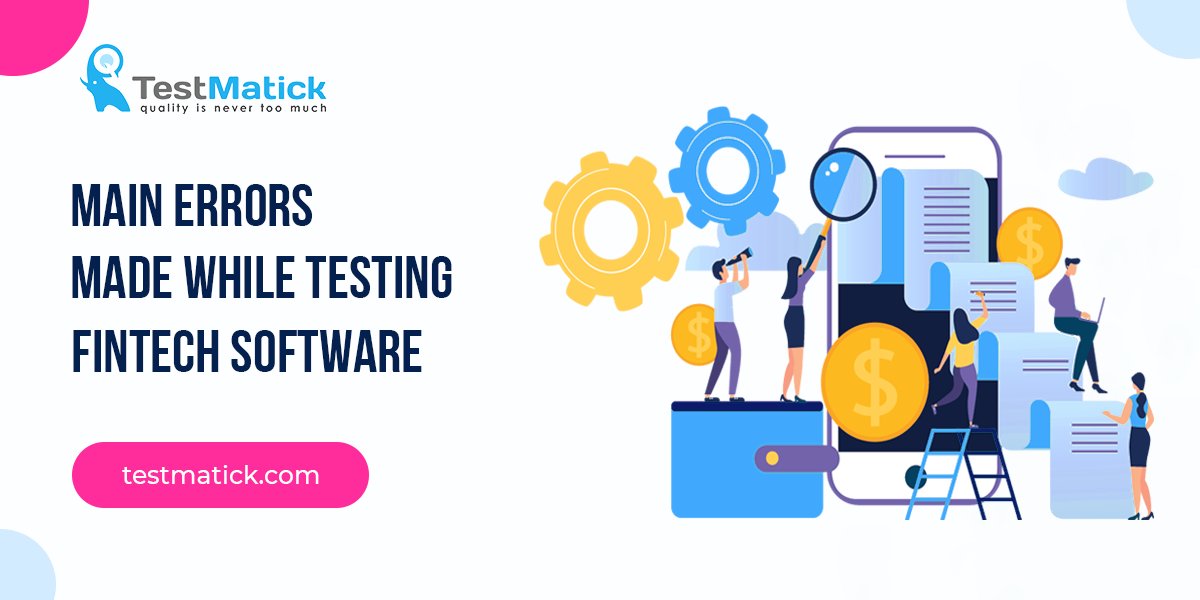 Main-Errors-Made-While-Testing-Fintech-Software
