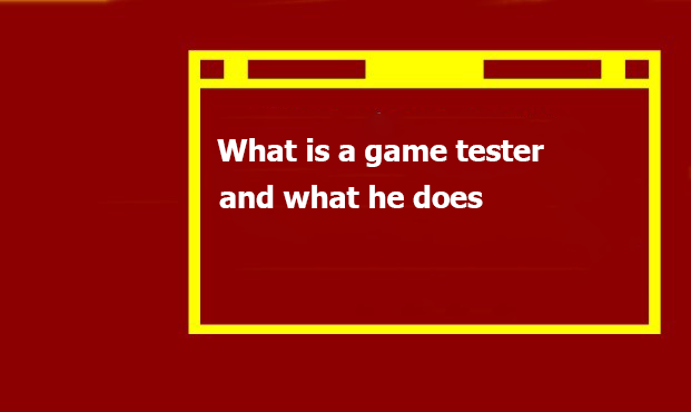 What Is a Game Tester